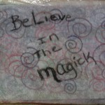 Believe in the Magick